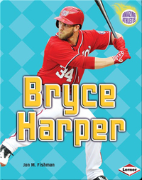 Amazing Athletes: Bryce Harper