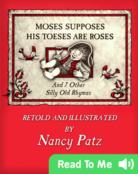 Moses Supposed His Toses Are Roses And 7 Other Silly Old Rhymes