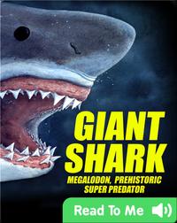 Giant Shark: Megalodon, Prehistoric Super Predator