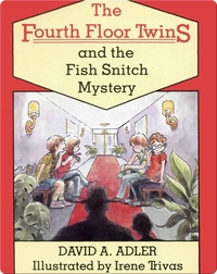 The Fourth Floor Twins: The Fish Snitch Mystery
