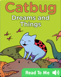 Catbug Dreams & Things