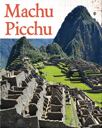Digging Up the Past: Machu Picchu