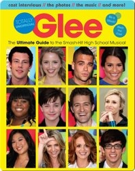 Glee Totally Unofficial: The Ultimate Guide