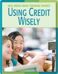 Real World Math: Using Credit Wisely