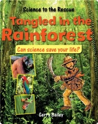 Tangled in the Rainforest: Can Science Save Your Life?