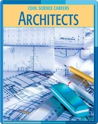 Cool Science Careers: Architects