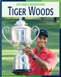 Life Skill Biographies: Tiger Woods