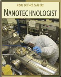 Cool Science Careers: Nanotechnologist