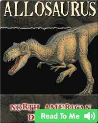 North American Dinosaurs: Allosaurus