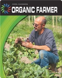 Cool Careers: Organic Farmer