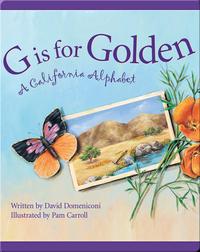 G is for Golden: A California Alphabet