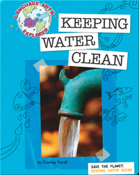 Save The Planet: Keeping Water Clean