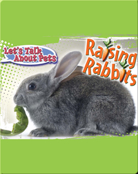 Let's Talk About Pets: Raising Rabbits