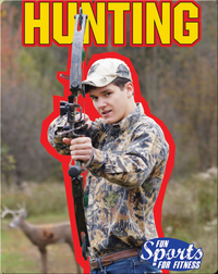 Fun Sports For Fitness: Hunting