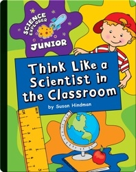 Think Like a Scientist in the Classroom