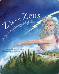 Z is for Zeus: A Greek Mythology Alphabet