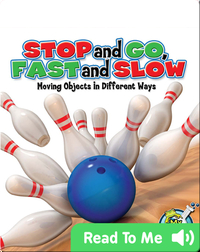 Stop and Go, Fast and Slow: Moving Objects in Different Ways
