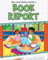 Ben and Bailey Build a Book Report
