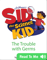 Sid the Science Kid: The Trouble with Germs
