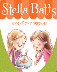 Stella Batts #7: None of Your Beeswax