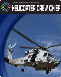 Cool Military Careers: Helicopter Crew Chief