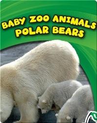 Baby Zoo Animals: Polar Bears