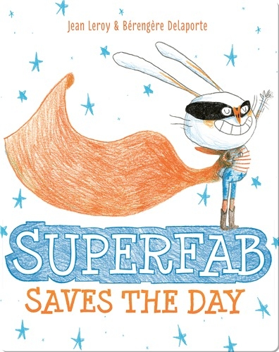 Superfab Saves the Day