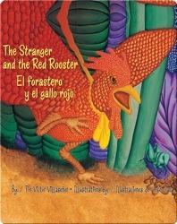 The Stranger and the Red Rooster/El Forastero y el Gallo Rojo