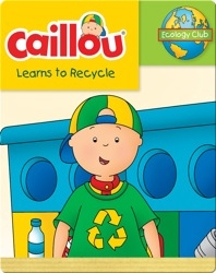 Caillou Learns to Recycle