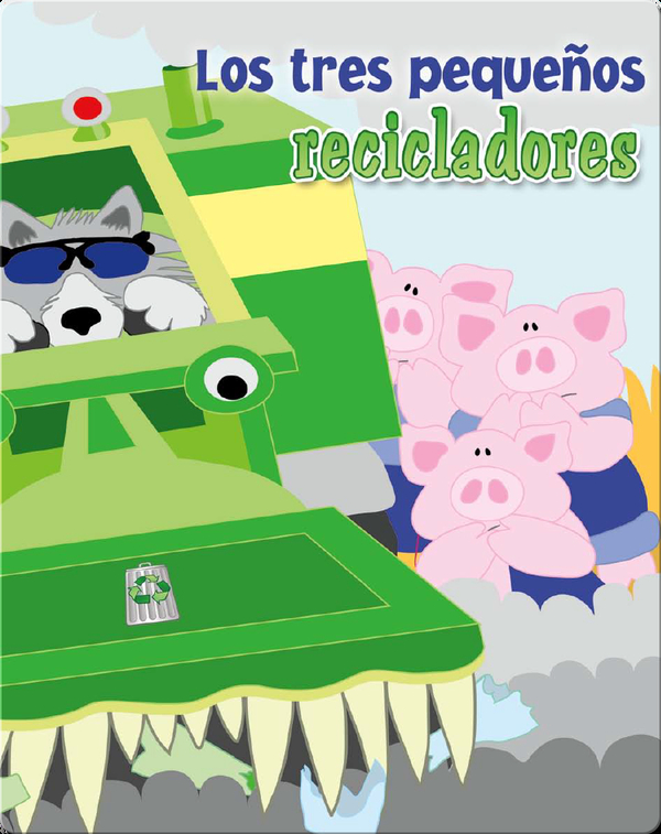 Los Tres Pequeños Recicladores (The Three Little Recyclers)