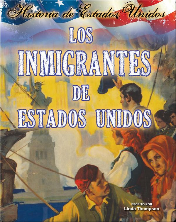 Los inmigrantes de Estados Unidos (Immigrants To America)