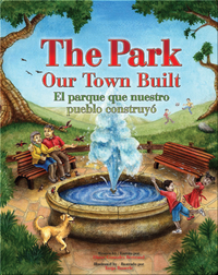 The Park Our Town Built / El parque que nuestro pueblo construyó