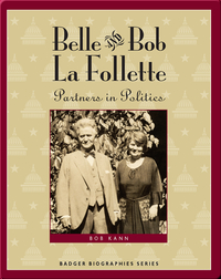 Belle and Bob La Follette: Partners in Politics