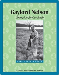 Gaylord Nelson: Champion for Our Earth