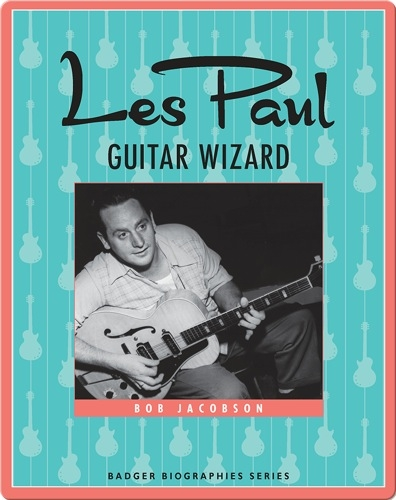 Les Paul: Guitar Wizard