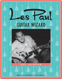 Les Paul: Guitar Wizard