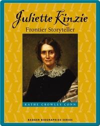 Juliette Kinzie: Frontier Storyteller