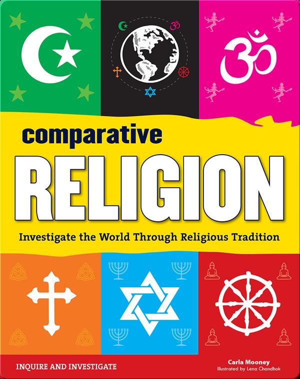 Comparative Religions: Investigate the World Through Religious Tradition