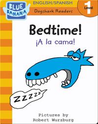 Bedtime! (¡A la cama!)