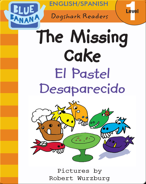 The Missing Cake (El Pastel Desaparecido)