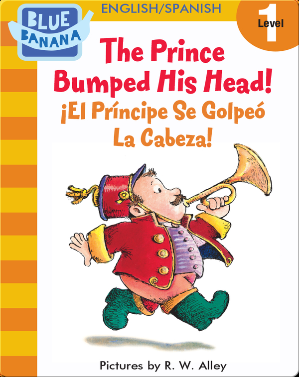 The Prince Bumped His Head! (¡El Príncipe Se Golpeó La Cabeza!)