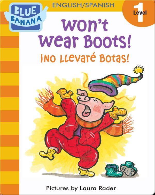 Won't Wear Boots! (¡No Llevaré Botas!)