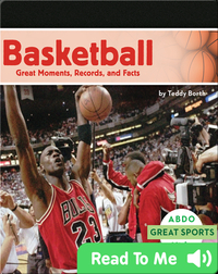 Basketball: Great Moments, Records, and Facts