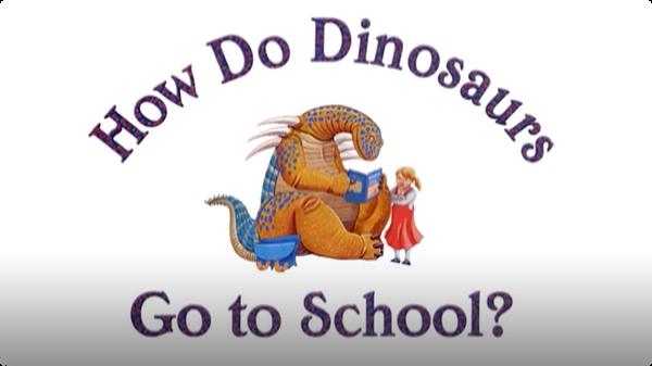 How Do Dinosaurs Go To School?
