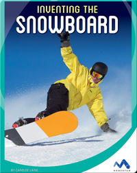 Inventing the Snowboard