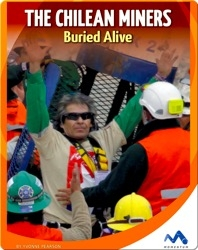 The Chilean Miners Buried Alive