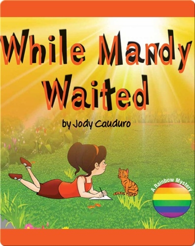 While Mandy Waited: A Rainbow Mystery