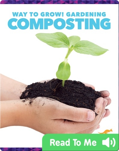 Way to Grow! Gardening: Composting