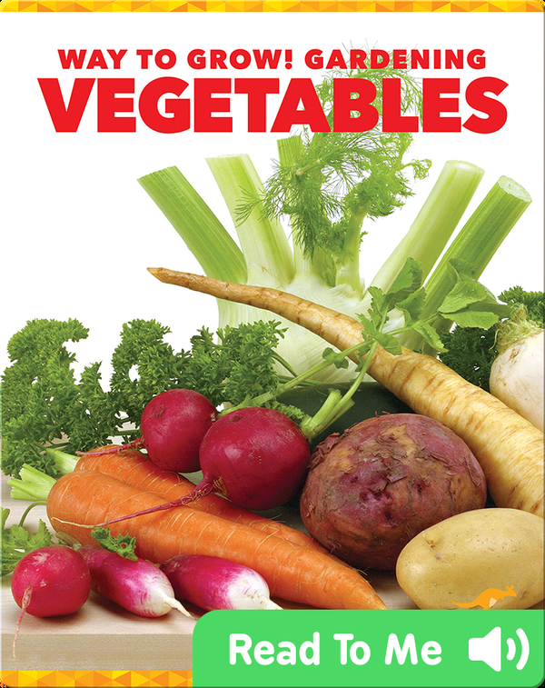 Way to Grow! Gardening: Vegetables