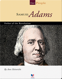 Samuel Adams: Father of the Revolution
